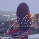 Swear Like a Sailor (Gire Remix)/Tep No