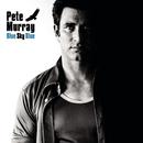 Blue Sky Blue/Pete Murray