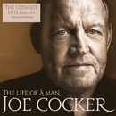 The Life Of A Man - The Ultimate Hits 1968 - 2013 (Essential Edition)/Joe Cocker