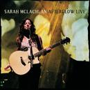 Afterglow Live/Sarah McLachlan