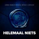 Helemaal niets feat.Lange Frans,Michael Bryan,Josylvio/Blauwdruk Boothcamp