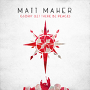 Glory (Let There Be Peace)/Matt Maher