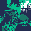 Dead Alive/The Shins