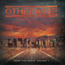 From The Roots: Vol. 1/Otherwise