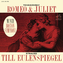 Tchaikovsky: Romeo and Juliet, TH 42 - Strauss: Till Eulenspiegels lustige Streiche, Op. 28/Charles Munch