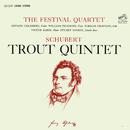"Schubert: Piano Quintet in A Major, Op. 114, D. 667 ""The Trout""/The Festival Quartet"