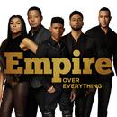 Over Everything( feat.Jussie Smollett & Yazz)/Empire Cast