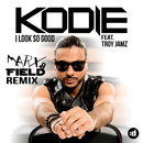 I Look So Good (Marx & Field Remix) feat.Troy Jamz/Kodie