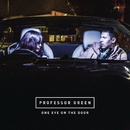 One Eye On the Door/Professor Green