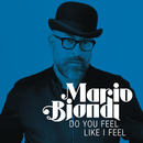 Do You Feel Like I Feel/Mario Biondi