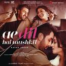 Ae Dil Hai Mushkil (Original Motion Picture Soundtrack)/Pritam