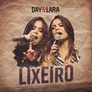 Lixeiro (Ao Vivo)/Day e Lara