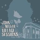 The Village Sessions/John Mayer