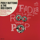 Fiddler On The Roof Goes Pop/Perly Buttons & The Red Coats