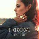 Enough/Kiki Rowe
