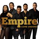 Come Undone feat.Jussie Smollett/Empire Cast