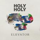 Elevator/Holy Holy