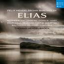 Mendelssohn: Elias, Op. 70/Thomas Hengelbrock
