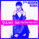 Fighting for Love (7th Heaven Remix)/Dami Im