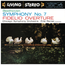 Beethoven: Symphony No. 7 in A Major, Op. 92 & Fidelio Overture/Fritz Reiner