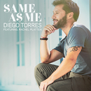 Same As Me feat.Rachel Platten/Diego Torres