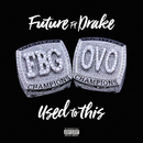Used to This( feat.ドレイク)/Future