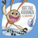 DJ Kakkiainen/Kikattava Kakkiainen