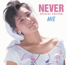NEVER -Special Edition-/MIE