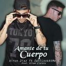 Amante de Tu Cuerpo feat.Dani LookAtMe/Airon Diaz