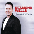 Staan Vir Altyd By My/Desmond Wells