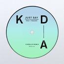 Just Say (Cassius Remix) feat.Tinashe/KDA