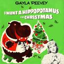 I Want a Hippopotamus for Christmas (Hippo the Hero)/Gayla Peevey