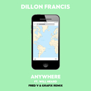 Anywhere (Fred V & Grafix Remix) feat.Will Heard/Dillon Francis