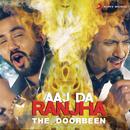 Aaj Da Ranjha/The Doorbeen