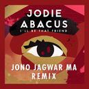 I'll Be That Friend (Jono Jagwar Ma Remix)/Jodie Abacus