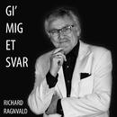 Gi' Mig Et Svar/Richard Ragnvald