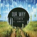 Our Way feat.Kamatos/FTampa