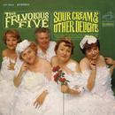 Sour Cream & Other Delights/The Frivolous Five