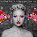 The Best of Kate Miller-Heidke: Act One/Kate Miller-Heidke