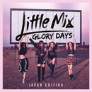 Glory Days (Japan Edition)/Little Mix