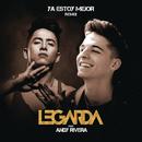 Ya Estoy Mejor (Remix) feat.Andy Rivera/Legarda