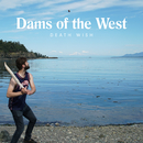 Death Wish/Dams Of The West