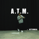 A.T.M. feat.Gettomasa/Joosu J