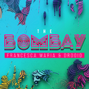 The Bombay/Francesca Maria & Drooid