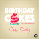 Birthday Cakes feat.THE NGHTL1FE/Rikke Darling