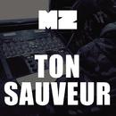 Ton sauveur/MZ
