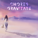 Gravitate/Chores