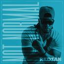 Not Normal/Redsan