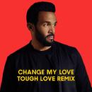 Change My Love (Tough Love Remix)/Craig David