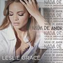 Nada de Amor/Leslie Grace